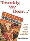 img - for Frankly, My Dear... Gone with the Wind Memorabilia, 2nd Edition book / textbook / text book