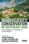 Biodiversity Conservation in Southeast Asia: Challenges in a Changing Environment (Earthscan Conservation and Development)