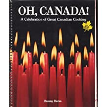 Oh, Canada!: A celebration of great Canadian cooking