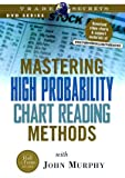 Mastering High Probability Chart Reading Methods, Murphy, John A., 1592801919