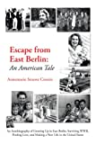 Escape from East Berlin, Annemarie Struwe Cronin, 1468596055