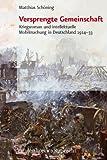 Versprengte Gemeinschaft : Kriegsroman und intellektuelle Mobilmachung in Deutschland 1914 - 33, Sch&ouml and ning, Matthias, 352520017X