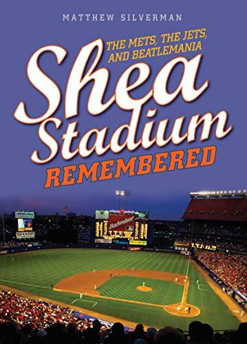 Shea Stadium Remembered: The Mets, the Jets, and Beatlemania ()