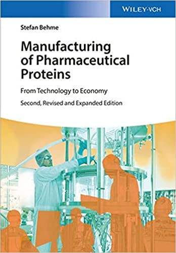 Manufacturing of Pharmaceutical Proteins: From Technology to Economy