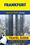 Frankfurt Travel Guide (Quick Trips Series): Sights, Culture, Food, Shopping & Fun
