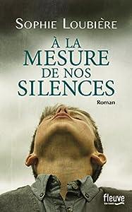 """Afficher """"À la mesure de nos silences"""""""