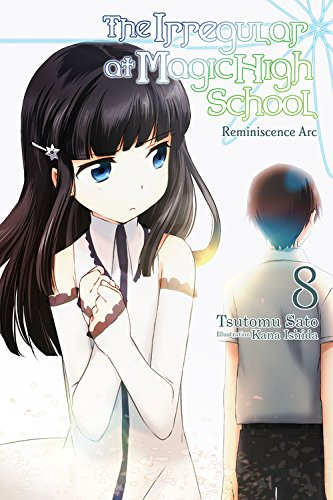 The Irregular at Magic High School, Vol. 8 (light novel): Reminiscence - Legends Magic