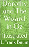 Dorothy and The Wizard in Oz: Illustrated