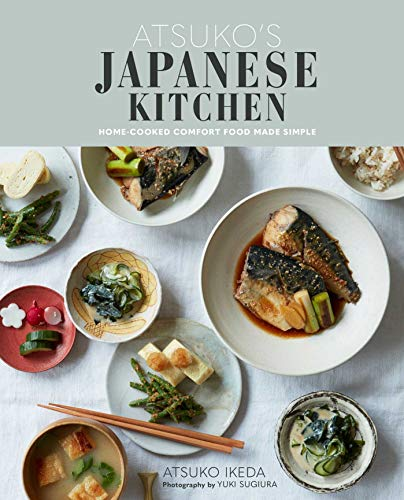 Atsuko's Japanese Kitchen: Home-cooked comfort food made simple by Atsuko Ikeda