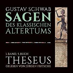 Theseus (Die Sagen des klassischen Altertums Band 1, Buch 5 - Teil 2)