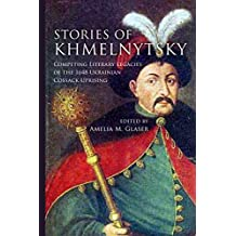 Stories of Khmelnytsky: Competing Literary Legacies of the 1648 Ukrainian Cossack Uprising (Stanford Studies on Central and Eastern Europe)