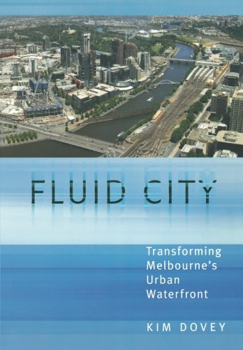 Fluid City: Transforming Melbourne's Urban Waterfront