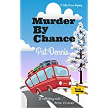 Murder by Chance (Betty Chance Mystery Book 1)