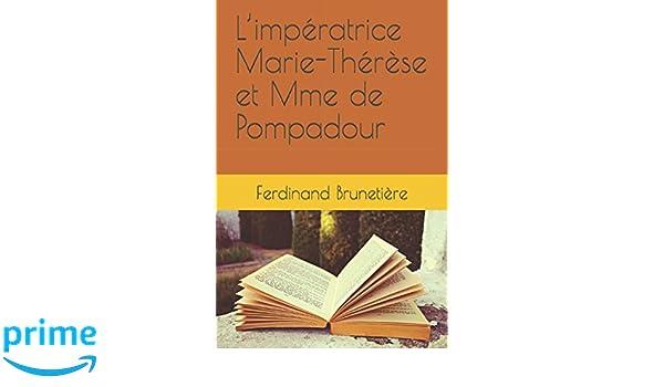 L'impératrice Marie-Thérèse et Mme de Pompadour (French Edition)