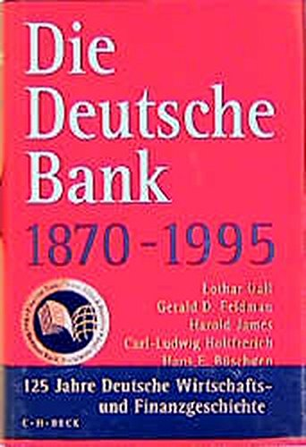Die Deutsche Bank  1870 1995  German Edition