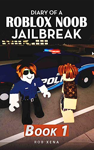 Diary Of A Roblox Noob Jailbreak Book 1 Kindle Edition By Rob