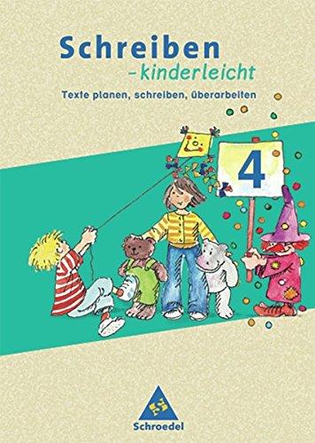 Schreiben - kinderleicht: Texte planen,schreiben,überarbeiten - Ausgabe 2004: Arbeitsheft 4. Schuljahr