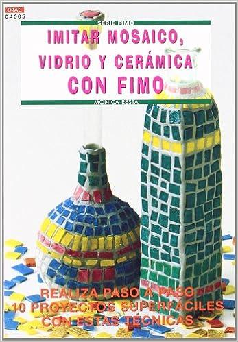 Imitar Mosaico Vidrio Y Ceramica Con Fimo * (Spanish) Paperback – 2013