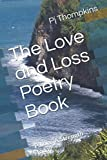 The Love and Loss Poetry Book: Pain as A Strength