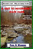 A Visit to McCormick?s State Park: McCormick s Creek - Hiking and Camping Paradise (Indiana State Park Travel Guide Series) (Volume 11)