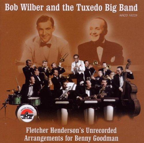 Fletcher Henderson's Unrecorded Arrangements for Benny Goodman by Bob Wilber & Tuxedo Big Band (2000) Audio CD (Tuxedo Cd)