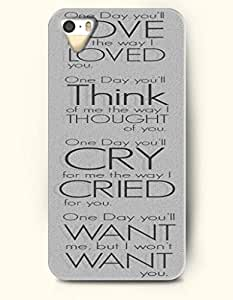 iPhone 4 / 4s Case One Day You'Ll Love The Way I Loved You. One Day You'Ll Think Of Me The Way I Thought Of You. One Day You'Ll Cry For Me The Way I Cried For You. One Day You'Ll Want Me .But I Won'T Want You. - - Hard Back Plastic Case - OOFIT Authentic