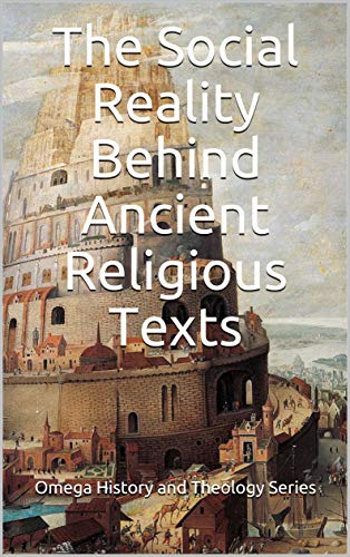 The Social Reality Behind Ancient Religious Texts (English Edition)