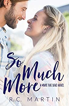 So Much More (Made for Love Book 3) by [Martin, R.C.]