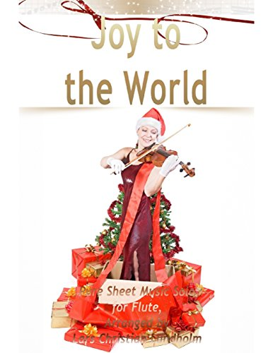 Joy to the World Pure Sheet Music Solo for Flute, Arranged by Lars Christian Lundholm (Joy To The World Flute Sheet Music)