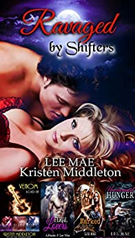 Ravaged by Shifters (A Paranormal Romance and Urban Fantasy Collection) by [Middleton, Kristen, Mae, Lee, Alexandra, Cassie]