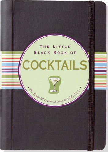 Beverage Pocket - The Little Black Book of Cocktails: The Essential Guide to New & Old Classics