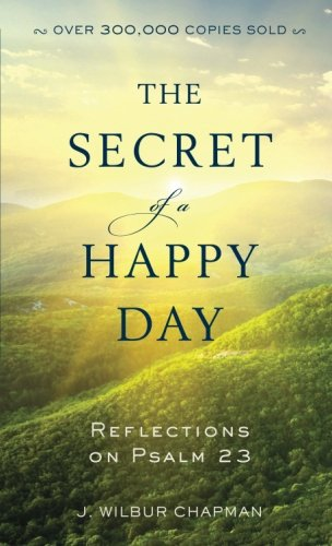 (The Secret of a Happy Day: Reflections on Psalm 23)