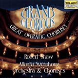 Grand & Glorious: Great Operatic Choruses by Shaw/ASO & Choruses (2013-05-03)