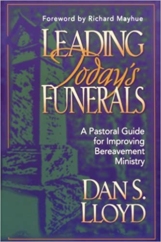 Caring Through the Funeral: A Pastors Guide