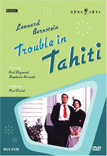 Leonard Bernstein - Trouble in Tahiti / Tom Cairns, Stephanie Novacek, Karl Daymond (Tahiti In Trouble Bernstein)