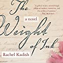 The Weight of Ink Audiobook by Rachel Kadish Narrated by Corrie James