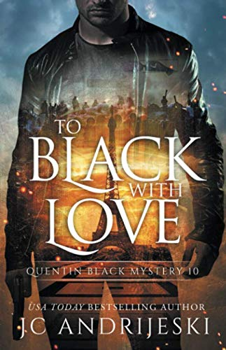 To Black With Love: A Quentin Black Paranormal Mystery Romance (Quentin Black Mystery) by Independently published