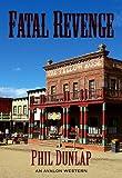 Fatal Revenge: An Avalon Western
