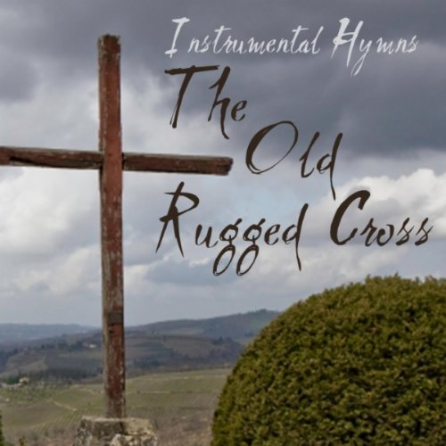 Hymns Old Rugged Cross - The Old Rugged Cross