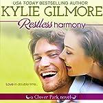 Restless Harmony: Clover Park, Book 5 | Kylie Gilmore