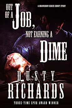 Out of a Job, Not Earning a Dime: A Short Story by [Richards, Dusty]