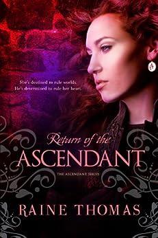 Return of the Ascendant (The Ascendant Series Book 1) by [Thomas, Raine]