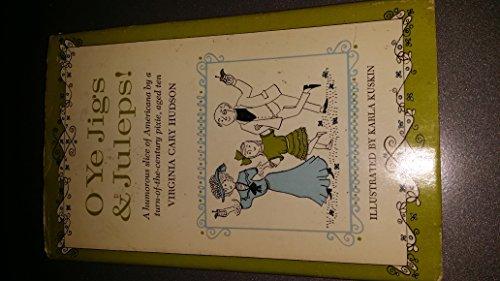 O Ye Jigs & Juleps! by Virginia Cary Hudson
