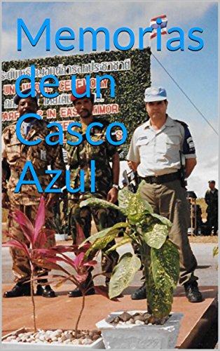 Amazon.com: Memorias de un Casco Azul: Experiencias de un Gendarme argentino en Timor Oriental (Spanish Edition) eBook: LILIANA EDITH LORENZ: Kindle Store
