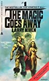 The Magic Goes Away, Larry Niven, 0441515541