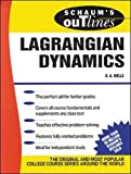 Schaum's Outline of Lagrangian Dynamics: With a Treatment of Euler's Equations of Motion, Hamilton's Equations and Hamilton's Principle (Schaum's Outline Series)