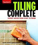 how to tile Tiling Complete: Expert Advice From Start to Finish