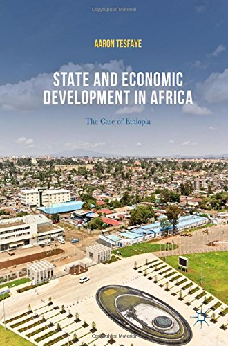 State and Economic Development in Africa: The Case of Ethiopia by Palgrave Macmillan