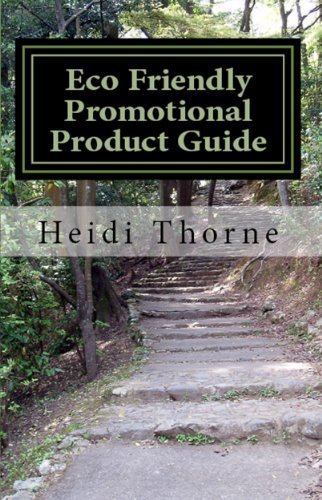 Eco Friendly Promotional Product Guide: A Green Marketing Handbook for Small Business