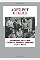 A New Pot of Gold: Hollywood under the Electronic Rainbow, 1980–1989 (History of the American Cinema) Paperback